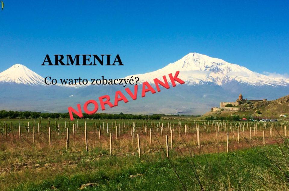 NORAVANK ( z cyklu: ARMENIA - co warto zobaczyć?)